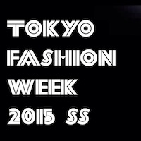 Tokyo Fashion Week 2015 東京コレクション
